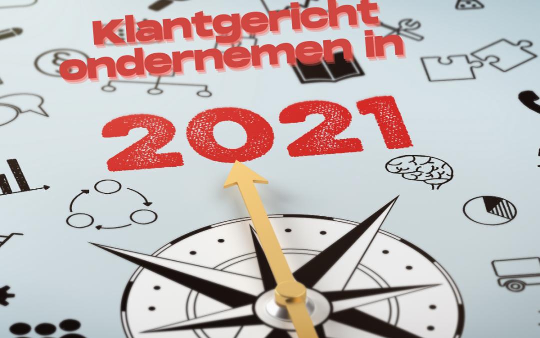 CRM, CX & klantgericht ondernemen trends en ontwikkelingen 2021